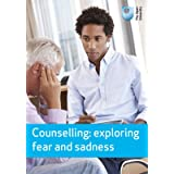 Counselling: Exploring Fear and Sadness