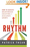 Rhythm: How to Achieve Breakthrough Execution and Accelerate Growth