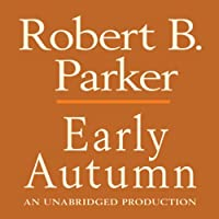 Early Autumn (       UNABRIDGED) by Robert B. Parker Narrated by Michael Prichard