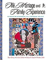 The Marriage and Family Experience Intimate Relationships in a Changing Society,  by Strong