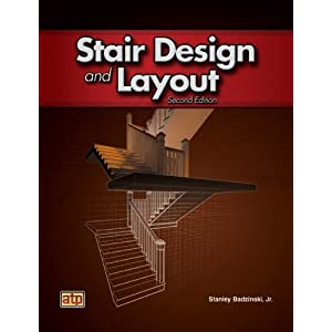 Stair Design And Layout Stanley Badzinski Jr 9780826907479 Books