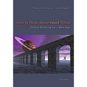 Download ebook How to Think About Weird Things: Critical Thinking for a New Age