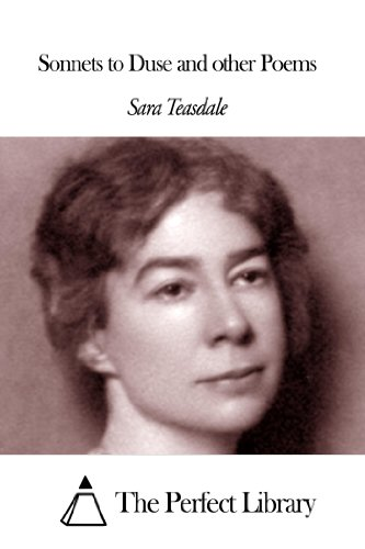 Sara Teasdale - Sonnets to Duse and other Poems