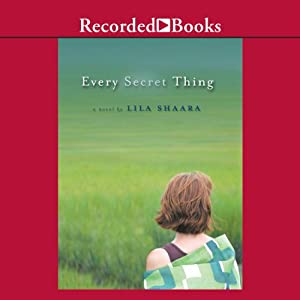 Every Secret Thing | [Lila Shaara]