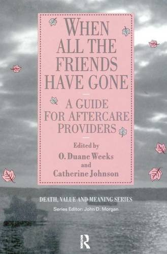 when-all-the-friends-have-gone-a-guide-for-aftercare-providers-death-value-and-meaning