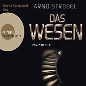 Das Wesen | Arno Strobel