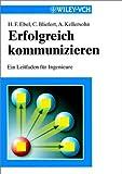 Erfolgreich kommunizieren - Hans F. Ebel
