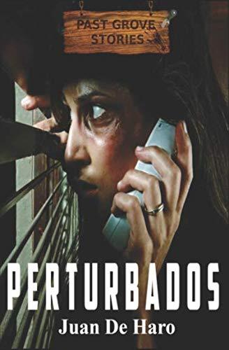 Perturbados (Past Grove Stories)  [De Haro, Juan] (Tapa Blanda)