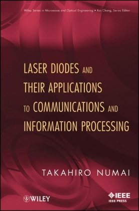 Laser Diodes and Their Applications to Communications and Information Processing (Wiley Series in Microwave and Optical Engineering)
