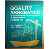 Quality Assurance: A Framework To Build Onby Terry Hughes