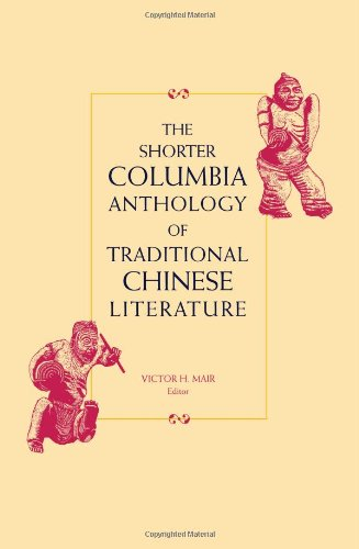 The  Shorter Columbia Anthology of Traditional Chinese...