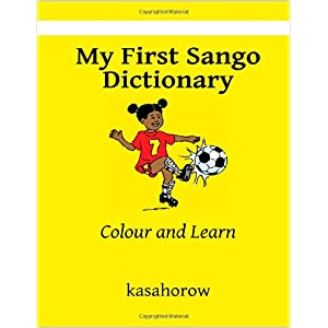 My First Sango Dictionary: Colour and Learn
