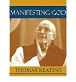 Manifesting God (159056085X) by Keating, Thomas