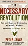 The Necessary Revolution: How Individuals and Organisations Are Working Together to Create a Sustainable World (1857885325) by Senge, Peter M.