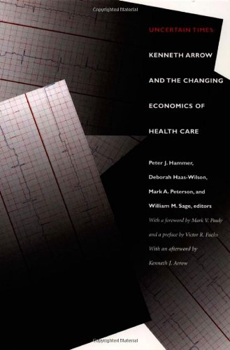 Uncertain Times: Kenneth Arrow and the Changing Economics of Health Care