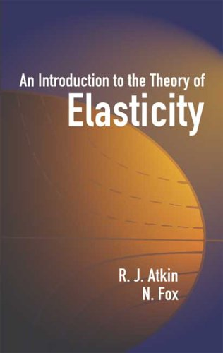 An Introduction to the Theory of Elasticity Dover Books on Physics