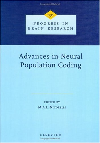 Advances In Neural Population Coding (Progress In Brain Research)