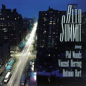 Alto Summit by Phil Woods, Vincent Herring and Antonio Hart