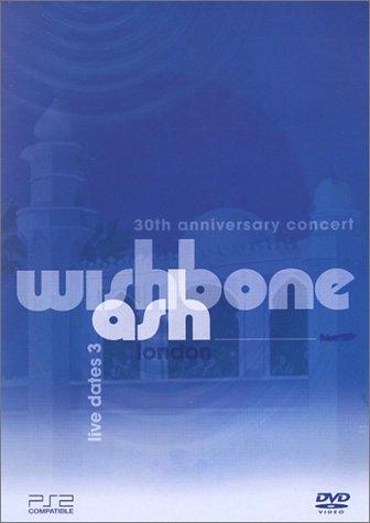 Wishbone Ash - Live 30th Anniversary Concert