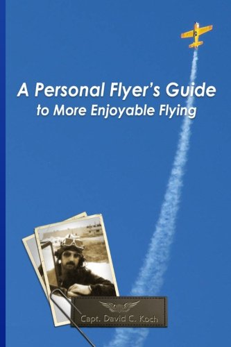 A Personal Flyer's Guide to More Enjoyable Flying (Volume 1) PDF