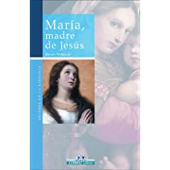 Maria Madre De Jesus / Mary, Mother of Jesus (Mujeres En La Historia Series / Women in History Series)
