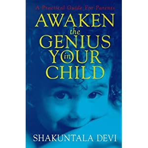 Awaken the Genius in Your Child: A Practical Guide for Parents