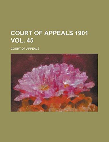 Court of Appeals 1901 Vol. 45