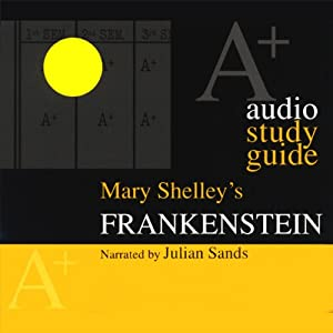 A+ Audio Study Guide: Frankenstein | [Richard Kaye]