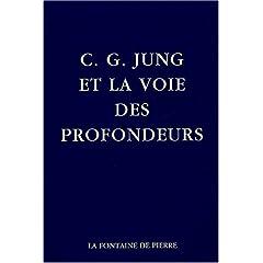 C-G Jung et la voie des profondeurs.