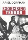 Exorcising Terror: The Incredible Unending Trial of General Augusto Pinochet (0745320678) by Dorfman, Ariel