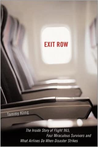 Exit Row: The Inside Story of Flight 965, Four Miraculous Survivors and What Airlines Do When Disaster Strikes written by Tammy L. Kling