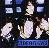 VIDEO GLAY 2