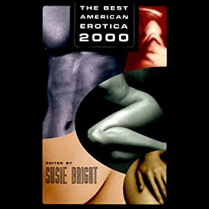 The Best American Erotica 2000 (Unabridged Selections) | [Susie Bright, Elise D'Haene, Anne Tourney]