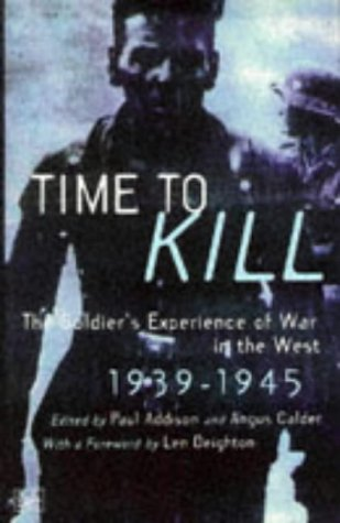 Time To Kill - The Soldier's Experience of War in the West