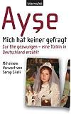Mich hat keiner gefragt: Zur Ehe gezwungen - eine T�rkin in Deutschland erz�hlt