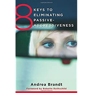 Learn more about the book, 8 Keys to Eliminating Passive-Aggressiveness