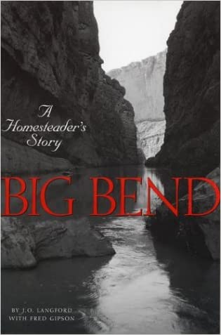 Big Bend: A Homesteader's Story written by J.O. Langford