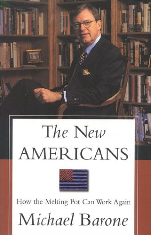 Image for The New Americans: Why the Old Melting Pot Works for the New Immigrants
