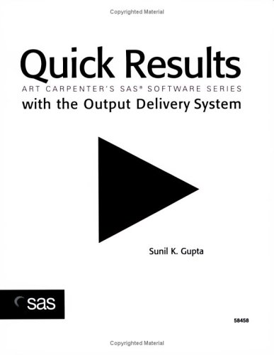 Quick Results with the Output Delivery System (Art Carpenter's SAS Software)