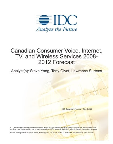 Canadian Consumer Voice, Internet, TV, and Wireless Services 2008-2012 Forecast