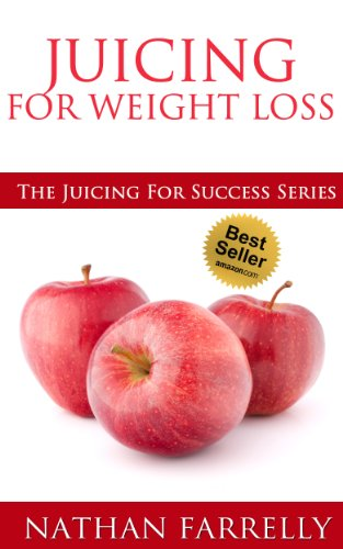 Juicing for weight loss (The Juicing For Success Series) by Nathan Farrelly