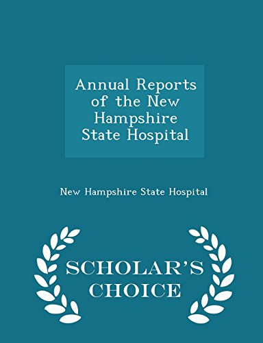 Annual Reports of the New Hampshire State Hospital - Scholar's Choice Edition