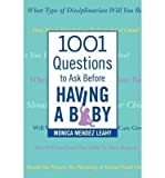 img - for [ 1001 QUESTIONS TO ASK BEFORE HAVING A BABY - GREENLIGHT ] By Leahy, Monica Mendez ( Author) 2013 [ Paperback ] book / textbook / text book