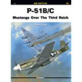 P-51 B/C: Mustangs Over The Third Reich