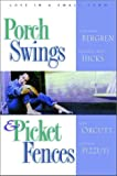 Porch Swings and Picket Fences: Tarnished Silver/Twice in a Blue Moon/Texas Two-Step/The Boy Next Door (Inspirational Romance Collection) (1578562260) by Lisa Tawn Bergren