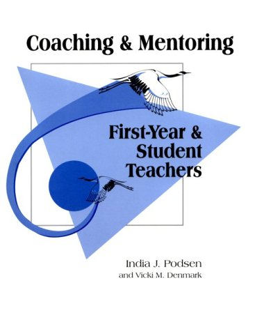 Coaching & Mentoring: First - Year and Student Teachers