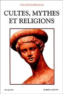 Cultes, mythes et religions par Reinach