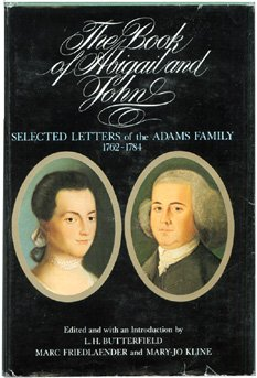 The Book of Abigail and John: Selected Letters of the Adams Family, 1762-1784, Adams Family