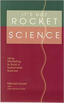 It's Not Rocket Science: Using Marketing To Build A Sustainable Business