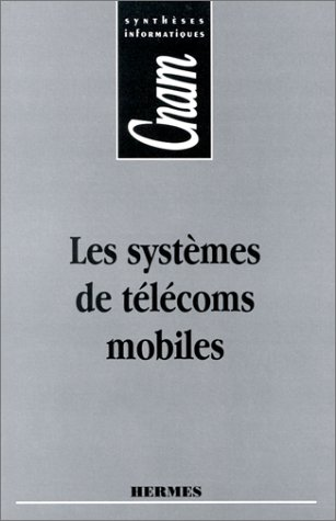 Les systemes de telecoms mobiles cnam syntheses informatiques (French Edition)